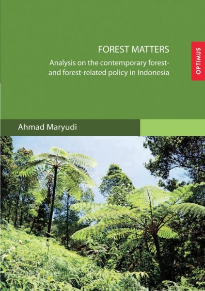 Forest Matters - Analysis on the contemporary forest- and forest-related policy in Indonesia