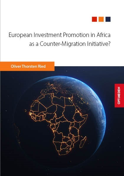 European Investment Promotion in Africa as a Counter-Migration Initiative?   1. Auflage