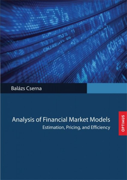Analysis of Financial Market Models - Estimation, Pricing, and Efficiency