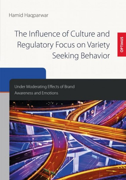 The Influence of Culture and Regulatory Focus on Variety Seeking Behavior